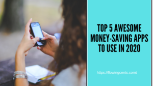 Top 5 Awesome Money-Saving Apps To Use In 2021
