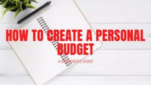 How to Create a Personal Budget: A Beginner's Guide