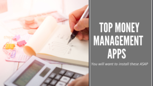 Top Money Management Apps To Help You Manage Your Money