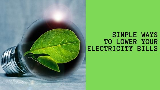 simple ways to lower your electricity bills