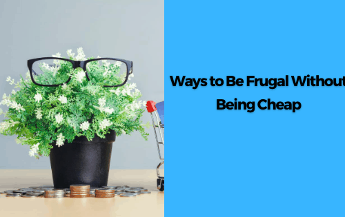 Ways to be frugal without being cheap