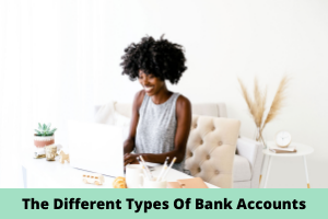 The Different Types of Bank Accounts You Need to Know
