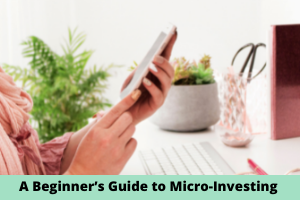 A Beginner's Guide to Micro-Investing
